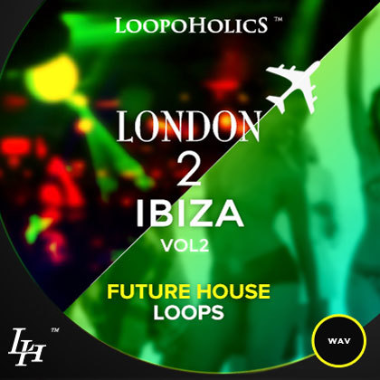Loopoholics London 2 Ibiza Vol.2 Future House Loops